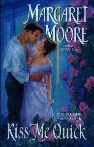 Kiss Me Quick (Kiss Me, #1) ~ Margaret Moore