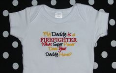 My Daddy is a FIREFIGHTER what super power does your Daddy have embroidered onesie on Etsy, $20.00