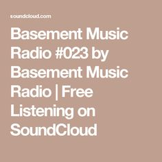 Basement Music Radio #023 by Basement Music Radio   Free Listening on SoundCloud