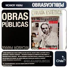 Nicanor Parra entrega una deliciosa compilación de sus famosos antipoemas. Aquí la recomendación:  http://hojeandolibros.blogspot.mx/2013/06/obras-publicas-nicanor-parra.html?m=1