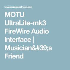 MOTU UltraLite-mk3 FireWire Audio Interface   Musician's Friend