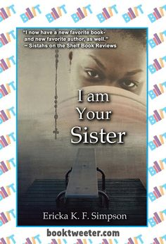 """See the Tweet Splash for """"I Am Your Sister"""" by Ericka K.F. Simpson on BookTweeter #bktwtr"""