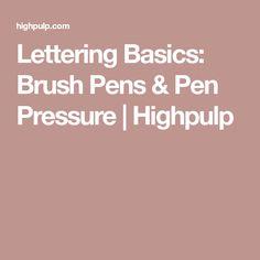 Lettering Basics: Brush Pens & Pen Pressure | Highpulp