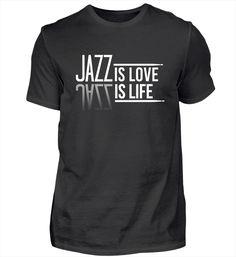 Jazz is life T-Shirt T Shirt Designs, Rock And Roll, T-shirt Rock, Jazz T Shirts, Kind Mode, Techno, Hoodies, Mens Tops, Life