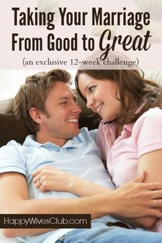 Take Your Marriage From Good to Great in 12 Weeks!