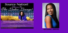 http://www.blogtalkradio.com/sourceradio/2015/04/03/everything-wkathyb-lane-cobb-stephanie-ghoston-antonina-griffin  Source Nation! Join Kathy B in the studio tonight @ 8:15 as she welcomes Antonina L Griffin into the studio to share her amazing story of how she overcame many obstacles to end up being a wife, mother and successful business woman. 619-924-0933. You've heard it here from your favorite radio station, Source Radio Network.