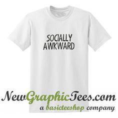 Socially Awkward T Shirt