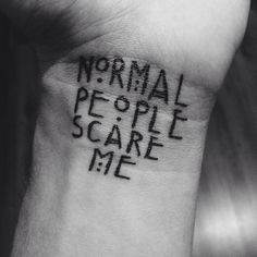 """American horror story tattoo""""normal people scare me tattoo """""""