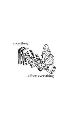 Ook wel het 'butterfly effect' genoemd. Eén klein ding kan een grote verandering zijn voor volgende gebeurtenissen. Alles heeft invloed op alles.
