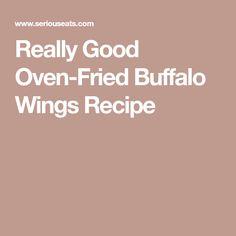 Really Good Oven-Fried Buffalo Wings Recipe