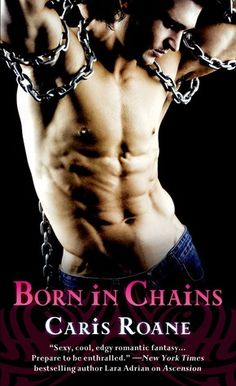 #CoverReveal Born in Chains (Warriors in Chains #1)  by Caris Roane    Paperback  Expected publication: October 1st 2013 by St. Martin's Paperbacks