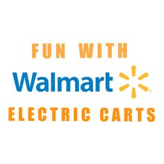 Wal mart fun with electric carts one your mark get ready get fun with wal mart electric carts m4hsunfo