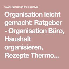 Organisation leicht gemacht: Ratgeber - Organisation Büro, Haushalt organisieren, Rezepte Thermomix