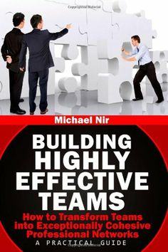Building Highly Effective #Teams: How to Transform Virtual Teams to Cohesive Professional Networks - a practical guide (The Leadership Series) by Michael A Nir,http://www.amazon.com/dp/1492274941/ref=cm_sw_r_pi_dp_4RFGtb12ZTJV0YRQ #amazing #amazon #book #offer #influence #business #IT #virtual #project #management #agile #agile development #Scrum