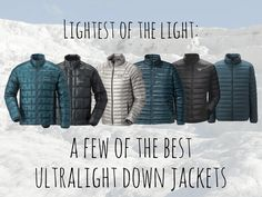 A few of the best ultralight down jackets, for minimalist travel adventures or ultralight hiking pursuits.
