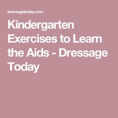Kindergarten Exercises to Learn the Aids - Dressage Today