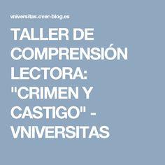 "TALLER DE COMPRENSIÓN LECTORA: ""CRIMEN Y CASTIGO"" - VNIVERSITAS"