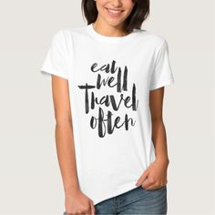 Eat well travel often tee shirt #traveller #shirts #tshirts