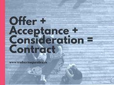 Offer + Acceptance + Consideration = Contract  Una fórmula que debes conocer si trabajas con contratos anglosajones.
