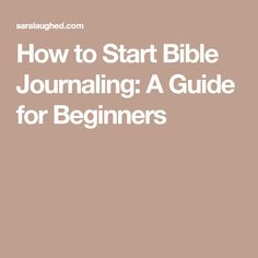 How to Start Bible Journaling: A Guide for Beginners