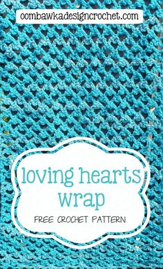 Free Crochet Pattern - Loving Hearts Wrap - #freepattern #crochet #wrap #swawl