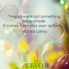 """""""Happiness is not something ready made. It comes from your own actions..."""" - Dalai Lama #Quote"""