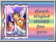 Good Night sweet angels.I pray all had a blessed day.Love you and forever hugs.