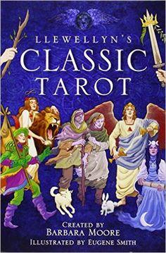 Llewellyn's Classic Tarot: Barbara Moore, Eugene Smith: 9780738736082: Amazon.com: Books