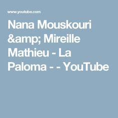 Nana Mouskouri & Mireille Mathieu -  La Paloma - - YouTube