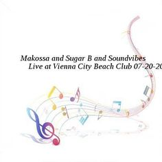 Makossa and Sugar B and Soundvibes-Live at Vienna City Beach Club-SAT-07-20-2016-PTC