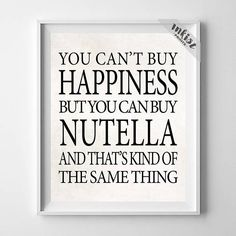 Can't buy Happiness, Nutella Print, Typography Print, Wall Art, Home Decor, Inspirational Print, Motivational Print, Wall Art. PRICES FROM $9.95. CLICK PHOTO FOR DETAILS.#officedecor#typography #inspirational#motivational#inkistprints #homedecor #wallart #quote
