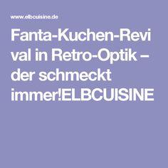 Fanta-Kuchen-Revival in Retro-Optik – der schmeckt immer!ELBCUISINE