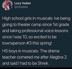 This is how it is... they have to get random boys to play or else there are no boys to play 😂 Theatre Nerds, Musical Theatre, Funny Cute, The Funny, Tumblr Funny, Funny Memes, Jokes, Tumblr Stuff, Boi