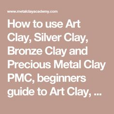 How to use Art Clay, Silver Clay, Bronze Clay and Precious Metal Clay PMC… Metal Clay Jewelry, Polymer Clay Jewelry, Wire Jewelry, Handmade Jewelry, Precious Metal Clay, Fimo Clay, Clay Crafts, Clay Projects, Air Dry Clay