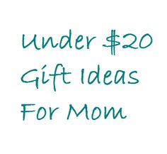 Gifts for Mom - Under $20