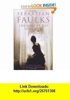 THE GIRL AT THE LION DOR (9780099774907) Sebastian Faulks , ISBN-10: 0099774909  , ISBN-13: 978-0099774907 ,  , tutorials , pdf , ebook , torrent , downloads , rapidshare , filesonic , hotfile , megaupload , fileserve
