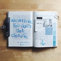 Sometimes you don't get closure. You just move on. From Anika Lacerte of The Handcrafted Story for Get Messy Art Journal.