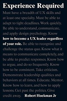 Experience Required: How to become a UX leader regardless of your role (Voices That Matter) by Jr. Hoekman Robert http://www.amazon.co.uk/dp/B018BI07S2/ref=cm_sw_r_pi_dp_io.dxb07VJ90R