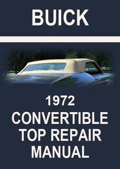 Free download general motors haynes repair manual covering fwd buick gs skylark lesabre centurion1972 convertible roof service and repair manual fandeluxe