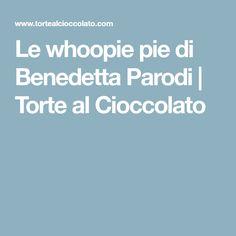 Le whoopie pie di Benedetta Parodi | Torte al Cioccolato