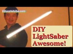 How to make your own CFL Lightsaber Cheap and Fun