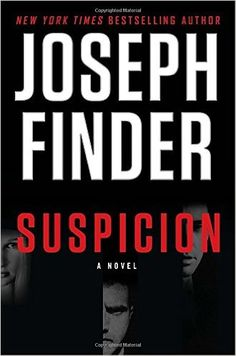Suspicion: Joseph Finder: read this in 2 days....great story and could not put it down