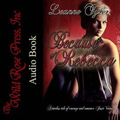 Because of Rebecca by Leanne Tyler, http://www.amazon.com/dp/B07BBX67JS/ref=cm_sw_r_pi_dp_U_x_crtTAbFCNHYBK