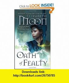 Buy Oath of Fealty by Elizabeth Moon and Read this Book on Kobo's Free Apps. Discover Kobo's Vast Collection of Ebooks and Audiobooks Today - Over 4 Million Titles! Elizabeth Moon, Anne Mccaffrey, King In The North, Original Trilogy, Paladin, Book 1, The Ordinary, Audio Books