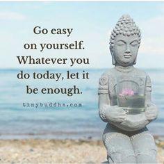 Go easy on yourself