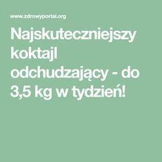 cy - do 35 kg w tydzie? Fruit Detox, Detox Drinks, Juice Detox Plan, Diet Detox, Natural Detox, Lose Belly, Health Benefits, Fitness Inspiration, Meal Planning