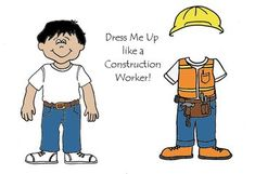 Dress Me Up like a Construction Worker - Community Helpers * 1500 free paper dolls at Arielle Gabriels The International Paper Doll Society also free China paper dolls The China Adventures of Arielle Gabriel *