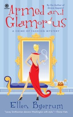 Armed and Glamorous: A Crime of Fashion Mystery by Ellen Byerrum, http://www.amazon.com/dp/0451224566/ref=cm_sw_r_pi_dp_e2uNpb0QVAMTA