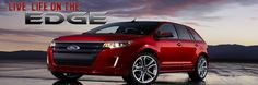 Live life on the Edge. The Ford Edge. http://www.texasmotorsford.com/