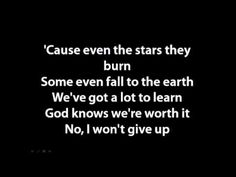 Jason Mraz - I won't give up lyrics. My future wedding song. This song is beautiful. I Wont Give Up, I Cant Do This, My Love, Favorite Quotes, Best Quotes, Love Quotes, Inspirational Quotes, Sing For You, Stupid Love